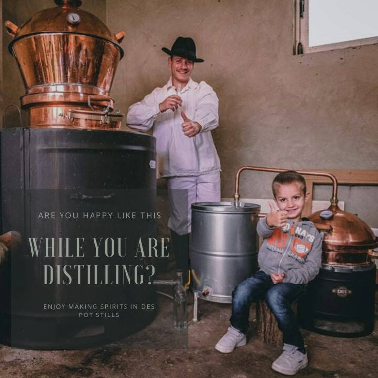 Are you happy like this while you are distilling?